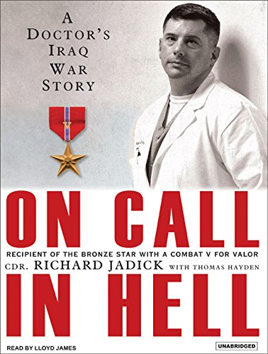 9781400103607: On Call in Hell: A Doctor's Iraq War Story