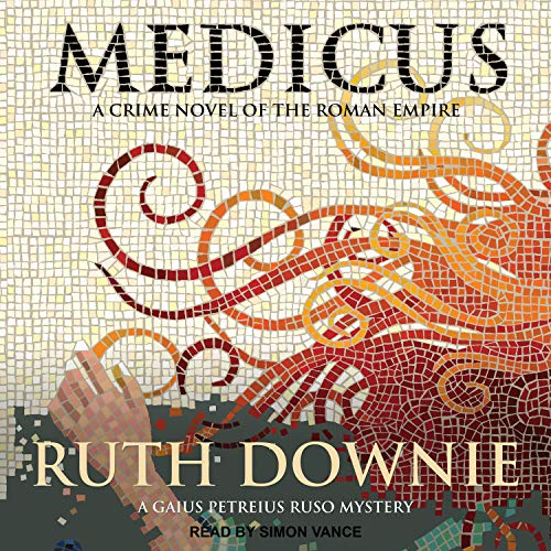 Medicus: A Novel of the Roman Empire (Compact Disc): Ruth Downie