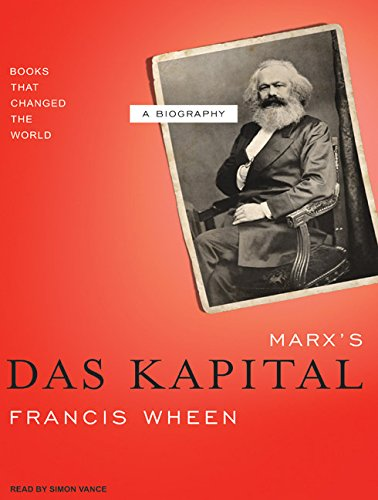 Marx's Das Kapital: A Biography (Books That Changed the World) (1400103924) by Wheen, Francis