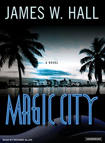 Magic City (Compact Disc): James W. Hall