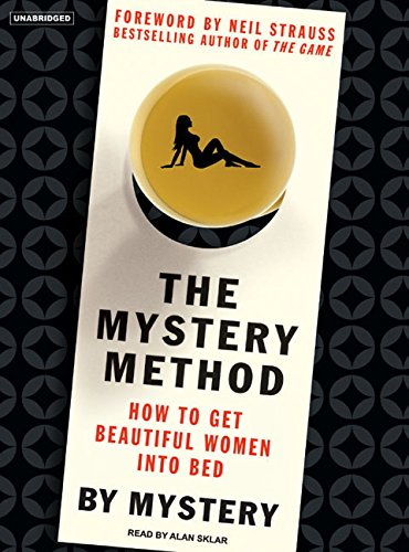 9781400104116: The Mystery Method: How to Get Beautiful Women into Bed