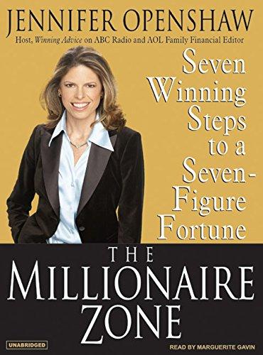 The Millionaire Zone: Seven Winning Steps to a Seven-Figure Fortune: Openshaw, Jennifer