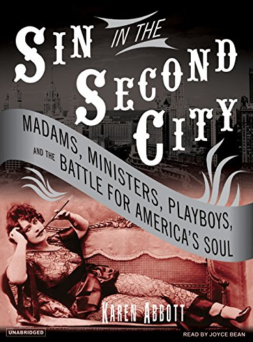 9781400104666: Sin in the Second City: Madams, Ministers, Playboys, and the Battle for America's Soul