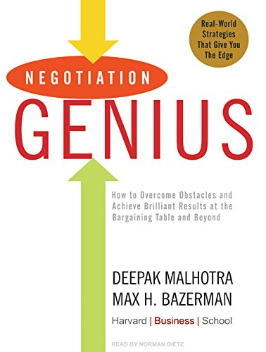 Negotiation Genius: How to Overcome Obstacles and Achieve Brilliant Results at the Bargaining Table...