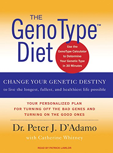 9781400105861: The GenoType Diet: Change Your Genetic Destiny to Live the Longest, Fullest and Healthiest Life Possible