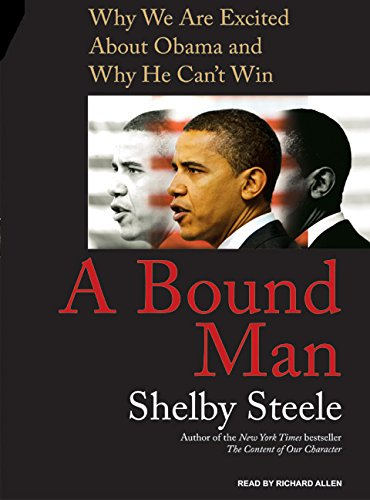 9781400106035: A Bound Man: Why We Are Excited About Obama and Why He Can't Win