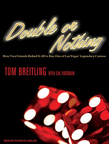9781400106110: Double or Nothing: How Two Friends Risked It All to Buy One of Las Vegas' Legendary Casinos