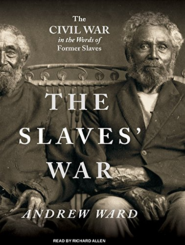 9781400106141: The Slaves' War: The Civil War in the Words of Former Slaves