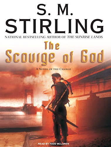 The Scourge of God: A Novel of the Change (Compact Disc): S.M. Stirling