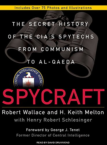 Spycraft: The Secret History of the CIA's Spytechs from Communism to Al-Qaeda (9781400107148) by H. Keith Melton; Henry Robert Schlesinger; Robert Wallace