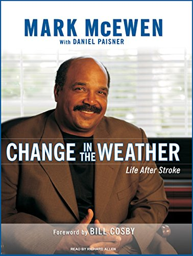 Change in the Weather: Life After Stroke: McEwen, Mark; Paisner, Daniel
