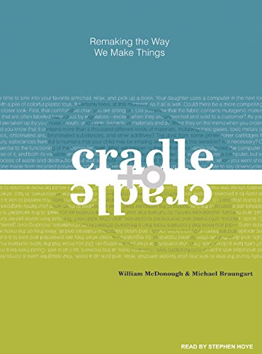9781400107612: Cradle to Cradle: Remaking the Way We Make Things