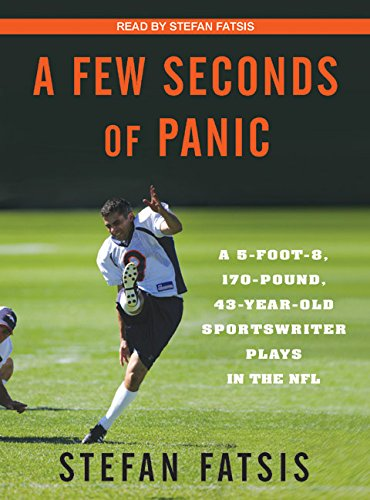 9781400107674: A Few Seconds of Panic: A 5-Foot-8, 170-Pound, 43-Year-Old Sportswriter Plays in the NFL