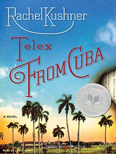 Telex from Cuba (Compact Disc): Rachel Kushner