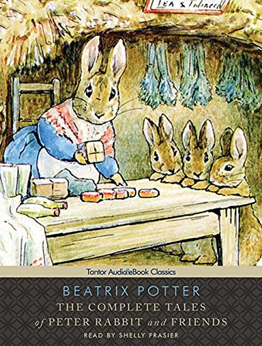 9781400108510: The Complete Tales of Peter Rabbit and Friends, with eBook (Tantor Unabridged Classics)