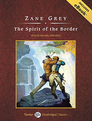 The Spirit of the Border: Zane Grey