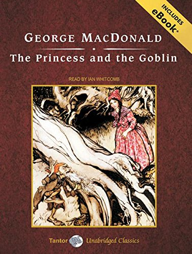 9781400109401: The Princess and the Goblin, with eBook