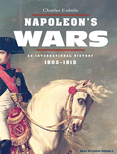 9781400109647: Napoleon's Wars: An International History, 1803-1815