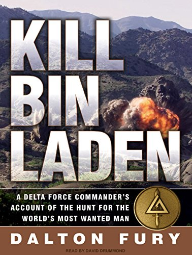 9781400109692: Kill Bin Laden: A Delta Force Commander's Account of the Hunt for the World's Most Wanted Man