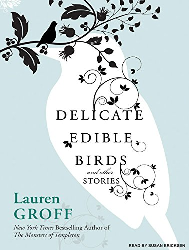9781400110704: Delicate Edible Birds and Other Stories