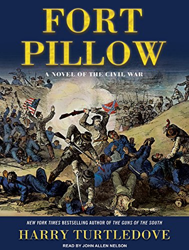 Fort Pillow: A Novel of the Civil War: Turtledove, Harry