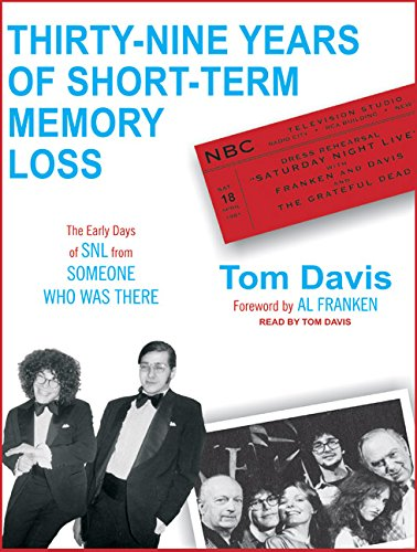 9781400111596: Thirty-Nine Years of Short-Term Memory Loss: The Early Days of SNL from Someone Who Was There