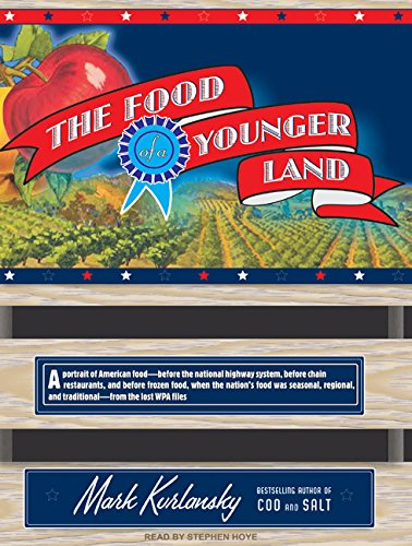 The Food of a Younger Land: A: Kurlansky, Mark