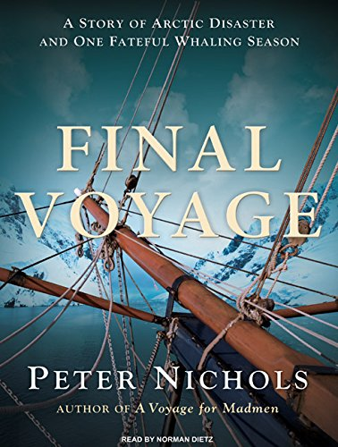 9781400112548: Final Voyage: A Story of Arctic Disaster and One Fateful Whaling Season