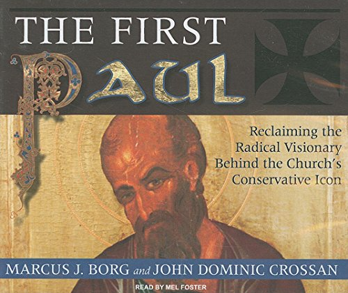 9781400112562: The First Paul: Reclaiming the Radical Visionary Behind the Church's Conservative Icon