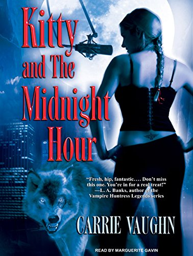 Kitty and the Midnight Hour (Compact Disc): Carrie Vaughn
