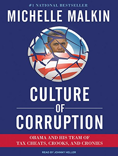 Culture of Corruption: Obama and His Team of Tax Cheats, Crooks, and Cronies (Compact Disc): ...