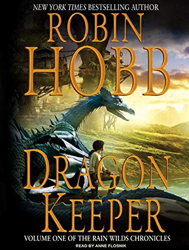 Dragon Keeper (Rain Wilds): Robin Hobb