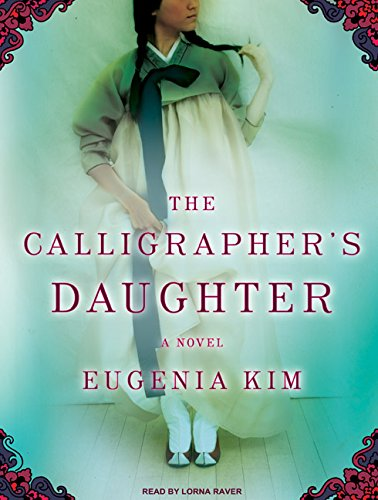 The Calligraphers Daughter: Eugenia Kim