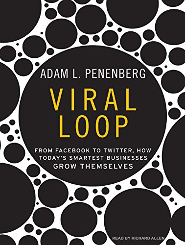 9781400113781: Viral Loop: From Facebook to Twitter, How Today's Smartest Businesses Grow Themselves