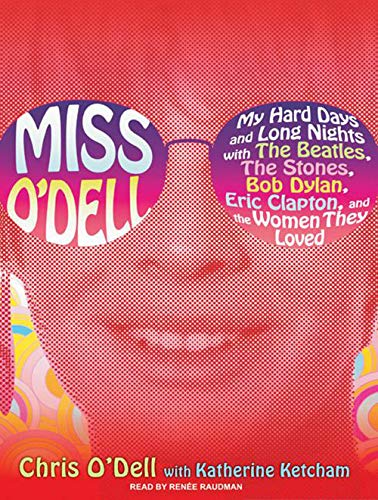 9781400114917: Miss O'Dell: My Hard Days and Long Nights with The Beatles,The Stones, Bob Dylan, Eric Clapton, and the Women They Loved