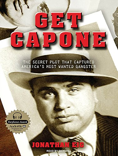Get Capone: The Secret Plot That Captured America's Most Wanted Gangster (Compact Disc): ...