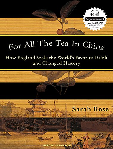 9781400115372: For All the Tea in China: How England Stole the World's Favorite Drink and Changed History