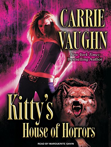 Kitty's House of Horrors (Compact Disc): Carrie Vaughn