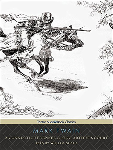 9781400116072: A Connecticut Yankee in King Arthur's Court (Tantor Unabridged Classics)