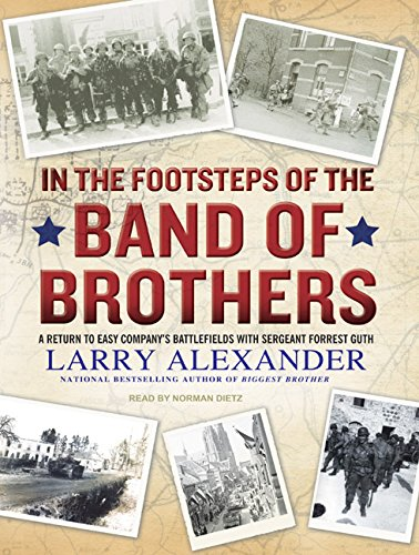 9781400116256: In the Footsteps of the Band of Brothers: A Return to Easy Company's Battlefields with Sergeant Forrest Guth