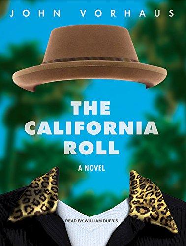 The California Roll A Novel: John Vorhaus