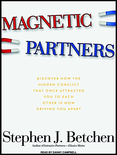 9781400116652: Magnetic Partners: Discover How the Hidden Conflict That Once Attracted You to Each Other Is Now Driving You Apart