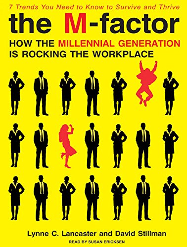 9781400116676: The M-Factor: How the Millennial Generation Is Rocking the Workplace