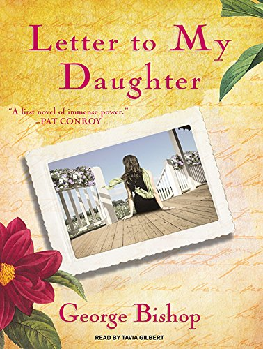 Letter to My Daughter: A Novel: Bishop, George