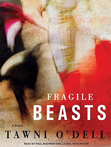 Fragile Beasts: A Novel (1400116961) by O'Dell, Tawni