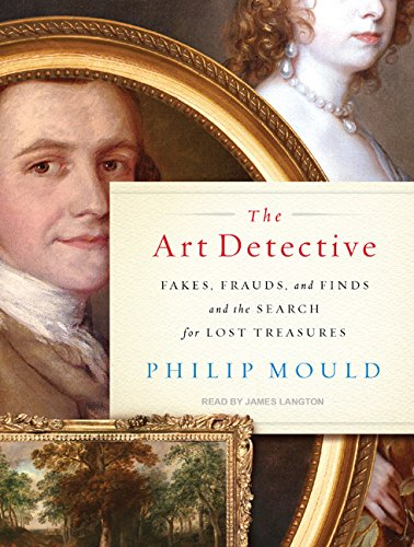 9781400116980: The Art Detective: Fakes, Frauds, and Finds and the Search for Lost Treasures