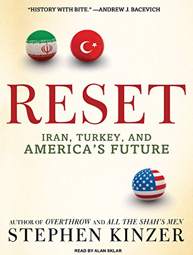 Reset: Iran, Turkey, and America's Future (1400117011) by Stephen Kinzer