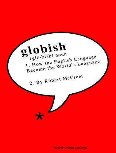 Globish: How the English Language Became the World's Language (Compact Disc): Robert McCrum
