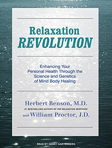 9781400117468: Relaxation Revolution: Enhancing Your Personal Health Through the Science and Genetics of Mind Body Healing