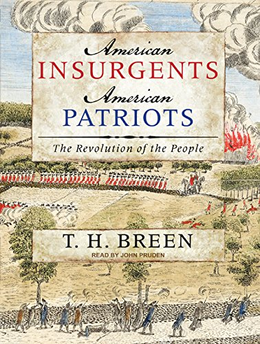 American Insurgents, American Patriots: The Revolution of the People (Compact Disc): T.H. Breen